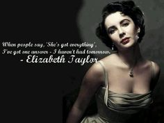 Top 10 Quotes by Elizabeth Taylor - Prominente Movie Love Quotes, Famous Movie Quotes, Romantic Love Quotes, Picture Quotes, Best Quotes, Elizabeth Taylor Quotes, Wiz Khalifa Quotes, Relationship Quotes, Life Quotes