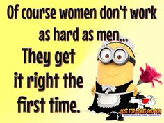 Get it right the first time. ~ Lol from a man!