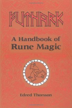 'Futhark: A Handbook of Rune Magic' by Edred Thorsson.
