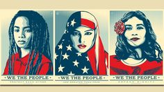 """We The People"" series, by Shephard Fairey"
