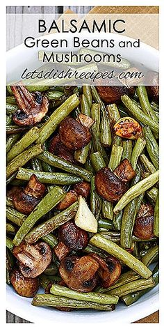 Balsamic Garlic Roasted Green Beans & Mushrooms Balsamic vinegar and whole cloves of garlic make these roasted green beans and mushrooms extra special. - Balsamic Garlic Roasted Green Beans and Mushrooms Recipe Balsamic Green Beans, Roasted Green Beans, Balsamic Onions, Balsamic Chicken, Balsamic Glaze, Recipe For Green Beans And Mushrooms, Healthy Recipes, Veggie Recipes, Cooking Recipes