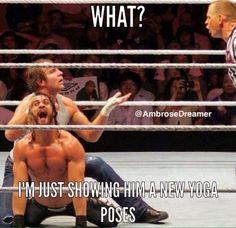 Dean Ambrose- a new yoga pose Yep. Wrestling Memes, Wrestling Posters, Watch Wrestling, Wwe Dean Ambrose, Wwe Funny, Undertaker Wwe, The Shield Wwe, Total Divas, I Can Do It
