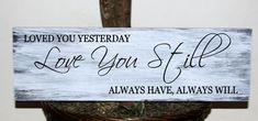 Primitive  Loved you yesterday love you still always by mtcvinyl, $20.99
