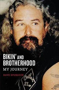 Bikin' and Brotherhood: My Journey: Spurgeon, David Charles: 0023755061447: Amazon.com: Books Bandidos Motorcycle Club, Outlaws Motorcycle Club, Motorcycle Clubs, Bike Gang, Bike Rally, Spurgeon Quotes, Harley Davidson Motor, Charles Spurgeon, Motor Company
