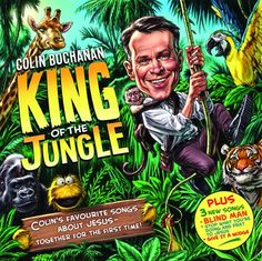 """""""King of the Jungle"""" is is an rollocking, rocking rambunctious collection of Colin's favourite songs about Jesus - plus a couple of brand new treats! Classic Blinds, One Thousand Gifts, Big Words, Worship Songs, Jesus Is Lord, God Loves Me, Christmas Books, Along The Way, News Songs"""