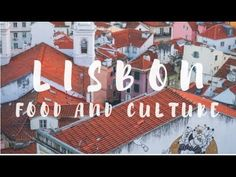 Here's what's to love about Lisbon's culture and atmosphere: