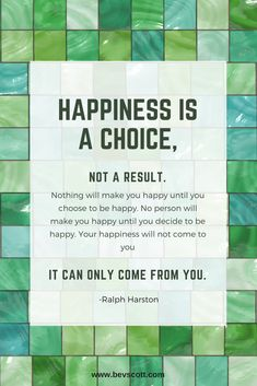 Happiness is a choice...