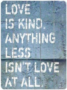 """Wow, when paired with the belief that we're all called to """"Love One Another"""", this is a powerful reminder -- especially on days when you don't feel like being kind at all."""