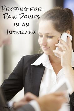 Interview pain points. During an interview, make sure you find out if there are any problems with the position.