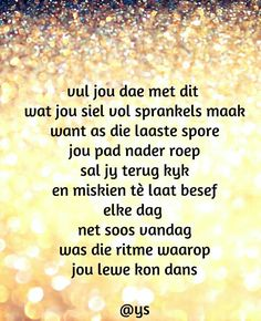 Afrikaans Quotes, Verses, Poems, Inspirational Quotes, Inspire Quotes, Tart, Lily, Beautiful, Summer