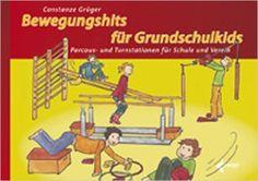 Bewegungshits für Grundschulkids: Parcours- und Turnstationen für Schule und Verein: Amazon.de: Constanze Grüger: Bücher