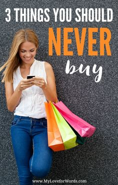 Save your money! These are three things you should NEVER EVER buy.