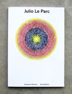 New Artists' Book: Julio Le Parc / editor: Amira Gad, 2014.