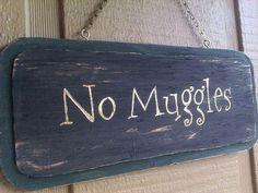 "Outdoor/Indoor wooden sign ""No Muggles"" (inspired by Harry Potter) Cumpleaños Harry Potter, Harry Potter Bedroom, Harry Potter Halloween, Harry Potter Christmas, Harry Potter Houses, Harry Potter Birthday, Harry Potter Classroom, Anniversaire Harry Potter, Hogwarts"
