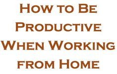 Productivity Tip: How to Be Productive When Working from Home   www.theorderexpert.com #productivity #work