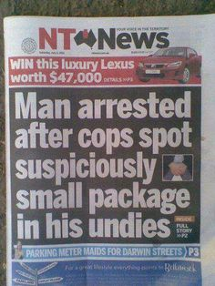Funny Front Page Story – Man arrested after cops