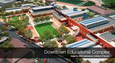 Education Project Downtown Educational Complex