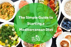 The Simple Guide to Starting a Mediterranean Diet