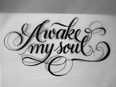 Awake Awake Awake my soul! God resurrect these bones! From death to life for you alone! Awake my soul!