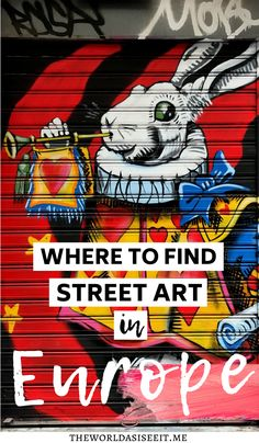 Where to Find Street Art in Europe - Here are the top 7 street art cities in Europe. I Europe street art I graffiti in Europe I things to do in Europe I where to go in Europe I what to see in Europe I Europe travel I best cities for street art I European street art I things to do in Europe I what to do in Europe I places to go in Europe I what to see in Europe I #streetart #Europe Europe Street, Road Trip Europe, Cities In Europe, Backpacking Europe, Europe Travel Tips, Travel Destinations, Toronto Street, Berlin Street, Eurotrip
