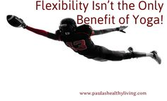 Flexibility Isn't the Only Benefit of Yoga!  How else does it help?  #aging #flexibility