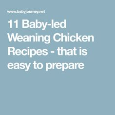 11 Baby-led Weaning Chicken Recipes - that is easy to prepare