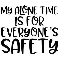 Silhouette Design Store: My Alone Time Is For Everyone's Safety Silhouette Cameo Projects, Silhouette Design, Sign Quotes, Funny Quotes, Humor Quotes, Safety Quotes, Cricut Craft Room, Cricut Mat, Cricut Creations