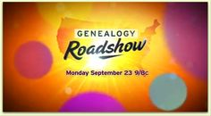 The all new Genealogy Roadshow program modeled after the popular Antiques Roadshow premiers Sept 23, 2013 on PBS!