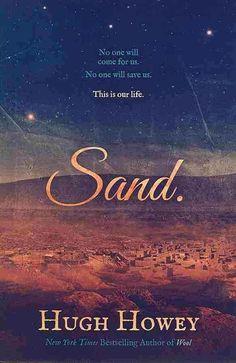 """Sand""  ***  Hugh Howey  (2014)"
