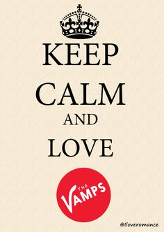 Keep Calm and Love The Vamps <3