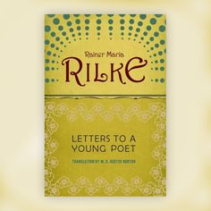 """""""Letters To A Young A Young Poet"""" by Rainer Maria Rilke 