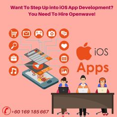 Want to Step Up into iOS App Development? You Need to Hire Openwave!
