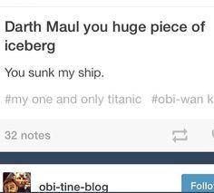 RIP Titanic...and thanks to him, my sister now ships Bo-Katan and Obi-Wan :-/
