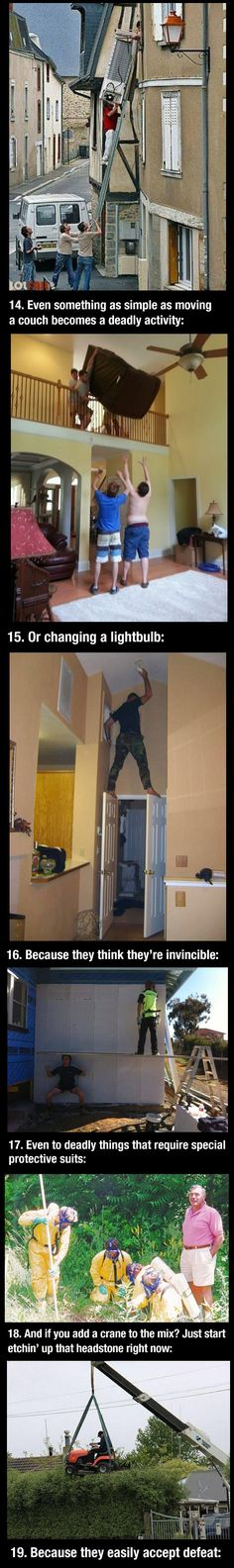 A whole lotta pictures explaining why women live longer than men! LMAO I have to admit I have changed a lightbulb like that before. You Funny, Funny Cute, Funny Stuff, Stupid People, Funny People, Everything Funny, I Love To Laugh, Work Humor, Live Long