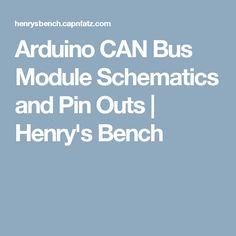 Arduino CAN Bus Module Schematics and Pin Outs | Henry's Bench