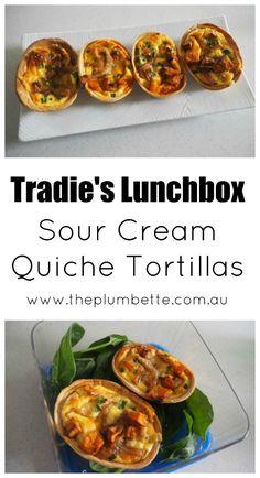 Tradie's Lunchbox - Sour Cream Quiche Tortillas - The Plumbette