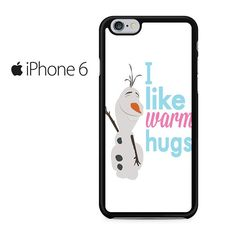 Olaf Frozen Quotes Warm Hug Iphone 6 Case