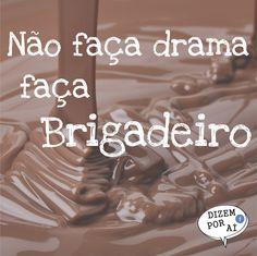 Brigadeiro cura tudo frases | vida | quotes | citação