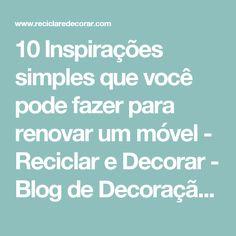 10 Inspirações simples que você pode fazer para renovar um móvel          -          Reciclar e Decorar - Blog de Decoração e Reciclagem