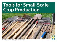 """Need a hand selecting the right tool for the job? Check out ATTRA's newest webinar """"Tools for Small-Scale Crop Production."""""""