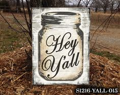 Southern Home Decor Hey Yall Mason Jar Sign by thatsonesweetsign