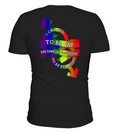 """# Choose To Be Gay - Gay Pride T-Shirt .  TIP: SHARE it with your friends, order together and save on shipping. We ship worldwide! """"made in USA & EU""""Gay Pride T shirt: I choose to be gay the same day you choose to be straight. Wearing this funny gay pride shirt and it will do the talking for youFor the front:https://www.teezily.com/choose-to-be-gay-gay-pride-t-shirts Hope you love this funnygay pride shirt/ lesbian pride shirt/ lgbt pride shirt/T-shirt drôle de gai/Lustiges…"""