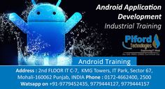 Android App Development Training Course In Chandigarh  Piford is a USA based software development company and we also provide Android App Development Training Course In Chandigarh with REAL LIVE Projects. Our Training Certificate is Recognized Globally and help the Students in their Placements in different IT Companies including Piford Technologies. We provide 100% job assistance (tie-ups with top 250+companies). Piford Technologies is an ISO 9001:2008 Certified Co.