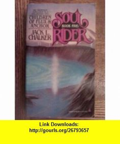 Children of Flux  Anchor (Soul Rider, Book 5) (9780812523409) Jack L. Chalker , ISBN-10: 0812523407  , ISBN-13: 978-0812523409 ,  , tutorials , pdf , ebook , torrent , downloads , rapidshare , filesonic , hotfile , megaupload , fileserve