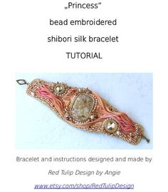 Tutorial Bead Embroidery Bracelet Cuff Shibori Silk Ribbon You can purchase the beading pattern of my bead embroidered bracelet with shibori silk