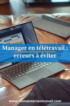 Je pointe dans cet article les 13 erreurs à éviter quand on manage une équipe en télétravail, et vous livre des conseils pour vous faciliter la vie. #management #manager #teletravail Lien Social, Management, Behavior, Tips, Life