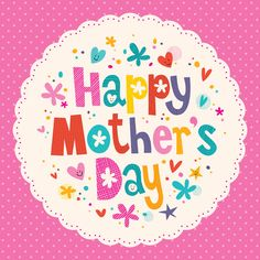 Happy Mother's Day - Sunday 15 March 2015