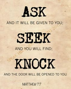 Matthew // Ask and it shall be given, Seek and you shall find, Knock and the door will be opened. Scripture Art Bible Verse Christian Inspirational by SpeakHisWord. Favorite Bible Verses, Bible Verses Quotes, Bible Scriptures, Biblical Quotes, Famous Bible Verses, Godly Quotes, Bible Prayers, Faith Quotes, Lema