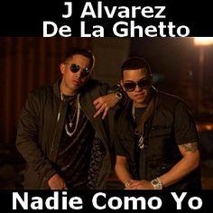 J Alvarez - Nadie Como Yo acordes ft. De La Ghetto