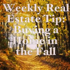 Hot real estate tip: why you should buy a home in the fall #realestate #homebuying